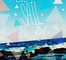 Let's Sail Away by Leah Flores