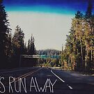 Let's Run Away IV by Leah Flores