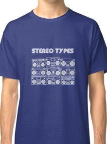 Stereo Types Classic T-Shirt