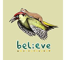 Believe Photographic Print