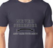 NEVER SURRENDER Unisex T-Shirt