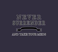 NEVER SURRENDER Unisex T-Shirt
