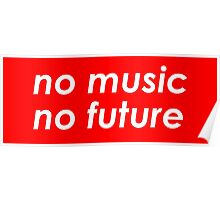 NO MUSIC, NO FUTURE Funny Quote. Awesome red version- Poster