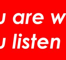 You are what you listen to - MUSIC -  Red  Sticker