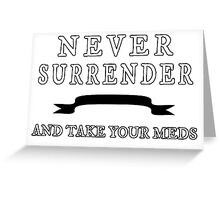 NEVER SURRENDER (alt colors) Greeting Card