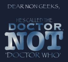 His name is the Doctor, not Doctor who.... by MrSaxon