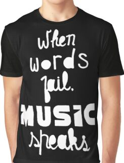 When Words Fail Music Speaks Graphic T-Shirt