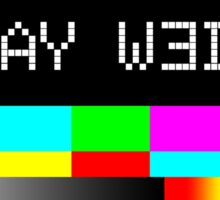 Stay weird. Cute Tv Sticker