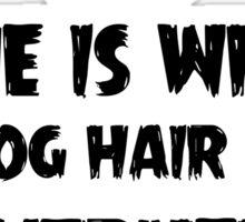 Dog Hair, Witty Sticker