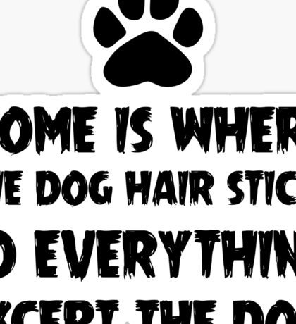 Dog Hair, Witty Sticker