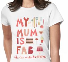 My Mum is Fab Womens Fitted T-Shirt