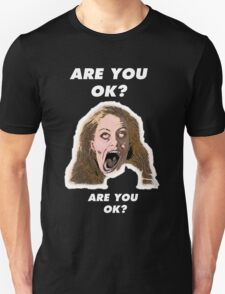 are you ok? T-Shirt