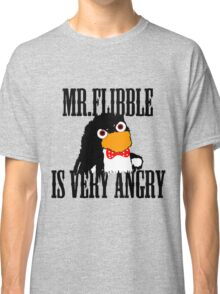 Mr.flibble is very angry Classic T-Shirt