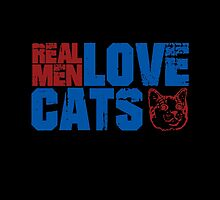 REAL MEN LOVE CATS. Transparent distressed effect. by baygonwarrior