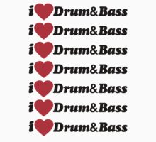 I Love Drum & Bass by DropBass