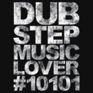 Dubstep Music Lover #10101 by DropBass