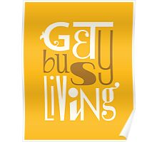 Get Busy Living • Marigolden Poster