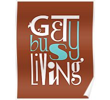 Get Busy Living • Sienna Poster