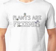 Plants Are Friends!! Unisex T-Shirt