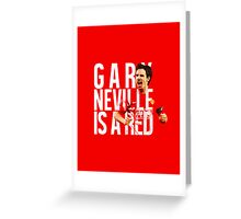 Gary Neville Is A Red Greeting Card