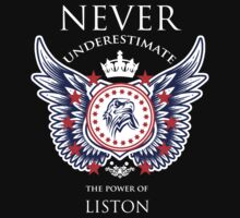 Never Underestimate The Power Of Liston - Tshirts & Accessories by custom333