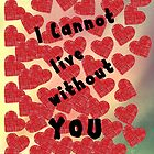"""""""I cannot live whitout YOU"""" iphone/ipod case by lrenato"""