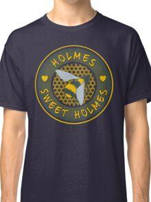 Holmes sweet Holmes Classic T-Shirt