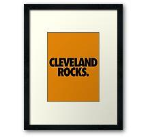 CLEVELAND ROCKS. Framed Print