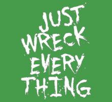 Just Wreck Everything One Piece - Short Sleeve