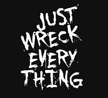 Just Wreck Everything Women's Relaxed Fit T-Shirt