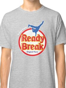 Ready to Break!! Classic T-Shirt