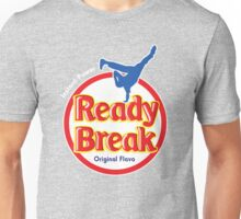 Ready to Break!! Unisex T-Shirt