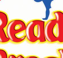 Ready to Break!! Sticker