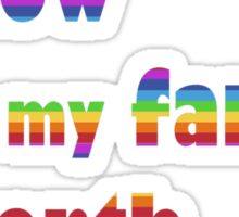 i know what my family is worth - rainbow Sticker