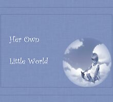 Her Own Little World by LeftHandPrints