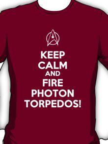 Keep Calm And Fire Photon Torpedos T-Shirt