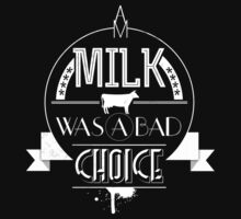 Anchorman - milk was a bad choice Kids Tee