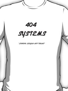 404 Systems T-Shirt