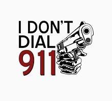 I DON'T DIAL 911 Unisex T-Shirt