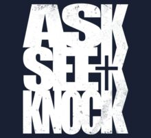Ask Seek Knock (W) by justinglen75