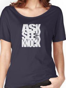 Ask Seek Knock (W) Women's Relaxed Fit T-Shirt