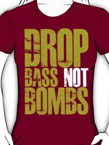 Drop Bass Not Bombs (Golden) T-Shirt
