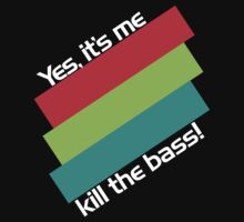 Yes, It's Me. Kill The Bass! (dark) by DropBass