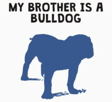 My Brother Is A Bulldog Kids Tee