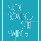 Stop Scowling • Cerulean  by Megan  Romo