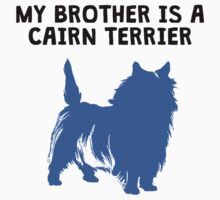 My Brother Is A Cairn Terrier Baby Tee