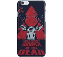 Donner of the Dead iPhone Case/Skin
