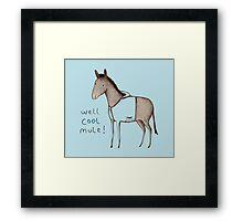 Well Cool Mule! Framed Print