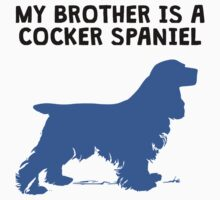 My Brother Is A Cocker Spaniel One Piece - Short Sleeve