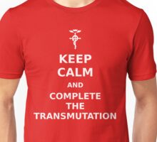 Keep Calm and Complete the Transmutation Unisex T-Shirt